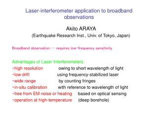 Laser-interferometer application to broadband observations