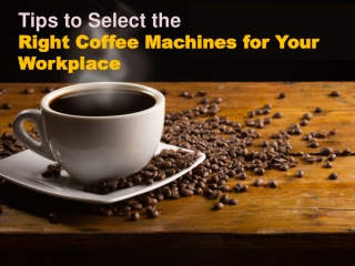 Tips to Choose the Right Office Coffee Machines in Perth