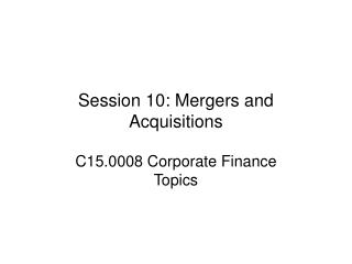 session 10: mergers and acquisitions
