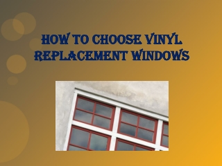 How to Choose Vinyl Replacement Windows