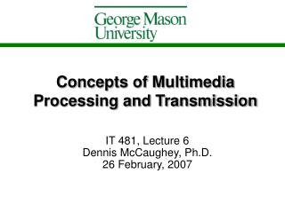Concepts of Multimedia Processing and Transmission