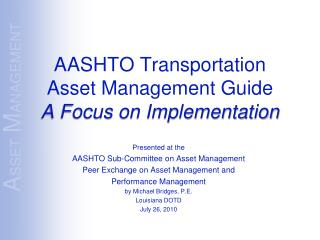 AASHTO Transportation Asset Management Guide A Focus on Implementation