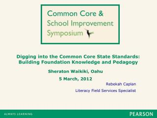 Digging into the Common Core State Standards: Building Foundation Knowledge and Pedagogy