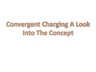 Convergent Charging A Look Into The Concept