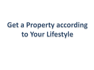 Invest in a Property that Suits your Lifestyle