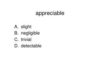 appreciable