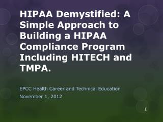 HIPAA Demystified: A Simple Approach to Building a HIPAA Compliance Program Including HITECH and TMPA.