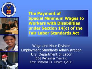 The Payment of  Special Minimum Wages to Workers with Disabilities under Section 14c of the  Fair Labor Standards Act