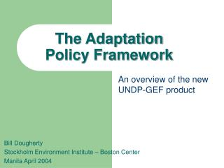 The Adaptation                 Policy Framework