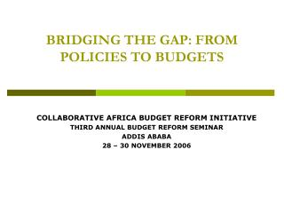 BRIDGING THE GAP: FROM POLICIES TO BUDGETS
