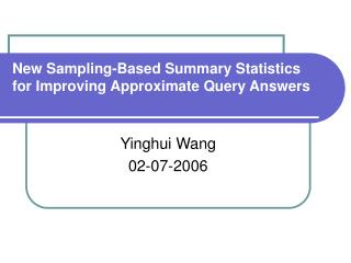 New Sampling-Based Summary Statistics for Improving Approximate Query Answers