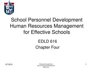 Educational Leadership School Personnel Development EDLD 616