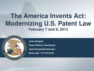 The America Invents Act:  Modernizing U.S. Patent Law February 7 and 8, 2013