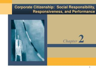 Corporate Citizenship:  Social Responsibility, Responsiveness, and Performance