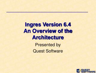 Ingres Version 6.4 An Overview of the Architecture