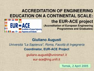 ACCREDITATION OF ENGINEERING EDUCATION ON A CONTINENTAL SCALE: the EUR-ACE project  Accreditation of European Engineerin