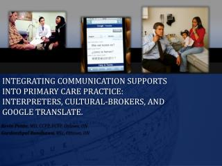Integrating communication supports into primary care practice: interpreters, cultural-brokers, and Google translate.