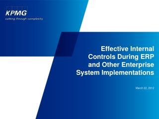 Effective Internal Controls During ERP and Other Enterprise System Implementations