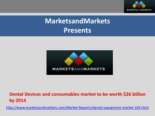 Dental Devices and consumables market by 2014