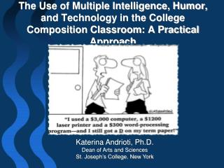 The Use of Multiple Intelligence, Humor, and Technology in the College Composition Classroom: A Practical Approach