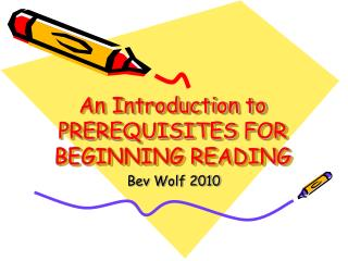 An Introduction to PREREQUISITES FOR BEGINNING READING