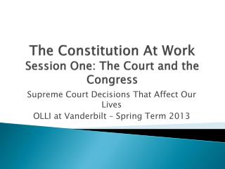 The Constitution At Work Session One: The Court and the Congress