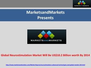 Global Neurostimulation Market worth US$10.2 Billion By 2014