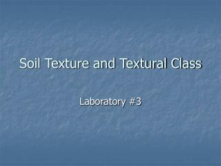 Soil Texture and Textural Class