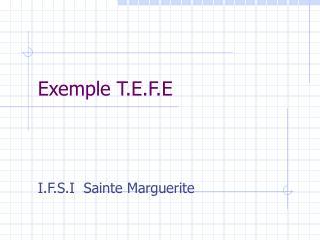 Exemple T.E.F.E