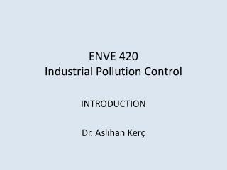 ENVE 420 Industrial Pollution Control