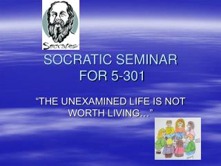 SOCRATIC SEMINAR  FOR 5-301