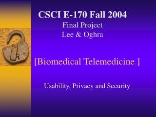 [Biomedical Telemedicine ]