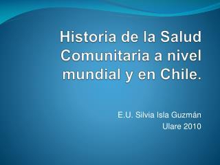 Historia de la Salud Comunitaria a nivel mundial y en Chile.