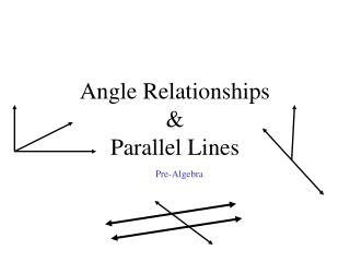 Angle Relationships  Parallel Lines