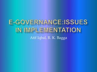 E-Governance:issues in implementation