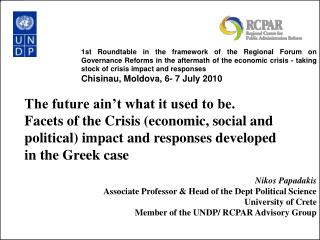 The future ain t what it used to be. Facets of the Crisis economic, social and political impact and responses developed