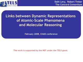 Links between Dynamic Representations  of Atomic-Scale Phenomena  and Molecular Reasoning     February 2008, CHAIS confe