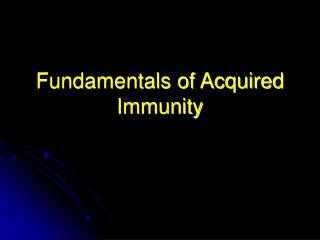 fundamentals of acquired immunity