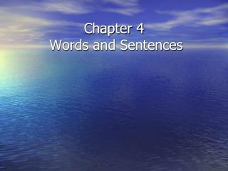 Chapter 4  Words and Sentences