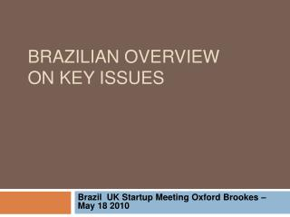 Brazilian overview on key issues