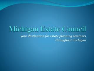 Michigan Estate Council