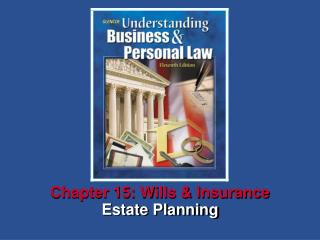 Chapter 15: Wills  Insurance