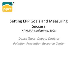 Setting EPP Goals and Measuring Success NAHMAA Conference, 2008