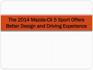 The 2014 Mazda-CX 5 Sport Offers Better Design and Driving E