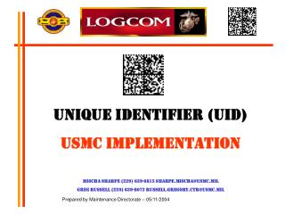 unique identifier uid usmc implementation  mischa sharpe 229 639-6815 sharpe.mischausmc.mil greg russell 229 639-8072 r
