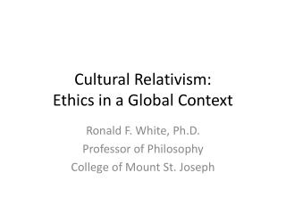 Cultural Relativism: Ethics in a Global Context