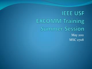 IEEE USF  EXCOMM Training Summer Session