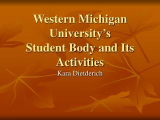 western michigan university s student body and its activities