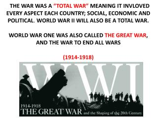 THE WAR WAS A  TOTAL WAR  MEANING IT INVLOVED EVERY ASPECT EACH COUNTRY; SOCIAL, ECONOMIC AND POLITICAL. WORLD WAR II WI