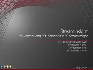StreamInsight 01   Introducing SQL Server 2008 R2 StreamInsight